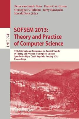 SOFSEM 2013: Theory and Practice of Computer Science: 39th International Conference on Current Trends in Theory and Practice of Computer Science, Spindleruv Mlyn, Czech Republic, January 26-31, 2013, Proceedings