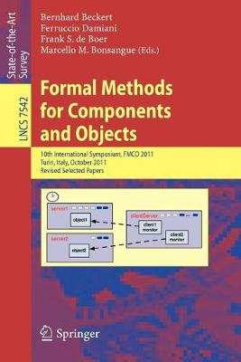 Formal Methods for Components and Objects: 10th International Symposium, FMCO 2011, Turin, Italy, October 3-5, 2011, Revised Selected Papers