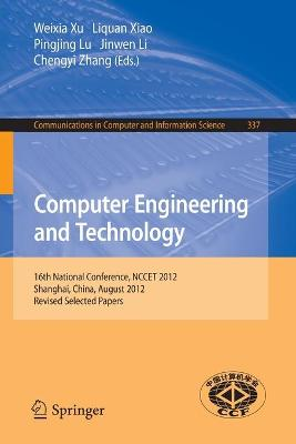 Computer Engineering and Technology: 16th National Conference, NCCET 2012, Shanghai, China, August 17-19, 2012, Revised Selected Papers