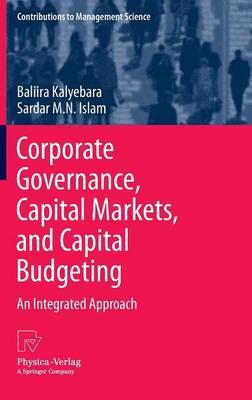 Corporate Governance, Capital Markets, and Capital Budgeting: An Integrated Approach