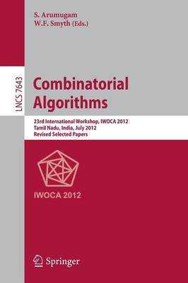 Combinatorial Algorithms: 23rd International Workshop, IWOCA 2012, Krishnankoil, India, July 19-21, 2012, Revised Selected Papers