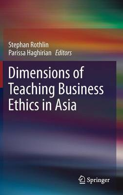 Dimensions of Teaching Business Ethics in Asia