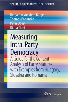 Measuring Intra-Party Democracy: A Guide for the Content Analysis of Party Statutes with Examples from Hungary, Slovakia and Romania