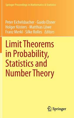 Limit Theorems in Probability, Statistics and Number Theory: In Honor of Friedrich Goetze