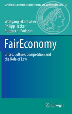 FairEconomy: Crises, Culture, Competition and the Role of Law