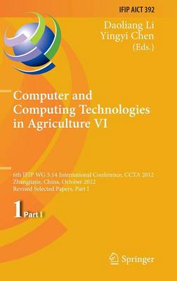 Computer and Computing Technologies in Agriculture VI: 6th IFIP WG 5.14 International Conference, CCTA 2012, Zhangjiajie, China, October 19-21, 2012, Revised Selected Papers, Part I