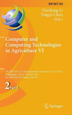 Computer and Computing Technologies in Agriculture VI: 6th IFIP TC WG 5.14 International Conference, CCTA 2012, Zhangjiajie, China, October 19-21, 2012, Revised Selected Papers, Part II