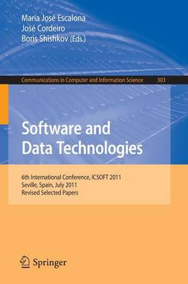 Software and Data Technologies: 6th International Conference, ICSOFT 2011, Seville, Spain, July 18-21, 2011. Revised Selected Papers