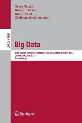 Big Data: 29th British National Conference on databases, BNCOD 2013, Oxford, UK, July 8-10, 2013. Proceedings
