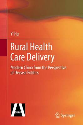 Rural Health Care Delivery: Modern China from the Perspective of Disease Politics
