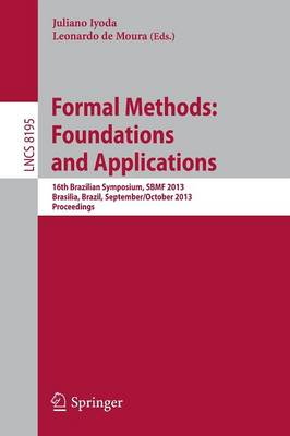 Formal Methods: Foundations and Applications: 16th Brazilian Symposium, SBMF 2013, Brasilia, Brazil, September 29 - October 4, 2013. Proceedings