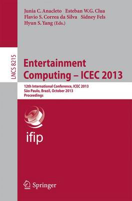 Entertainment Computing -- ICEC 2013: 12th International Conference, ICEC 2013, Sao Paulo, Brazil, October 16-18, 2013, Proceedings