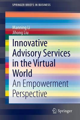 Innovative Advisory Services in the Virtual World: An Empowerment Perspective