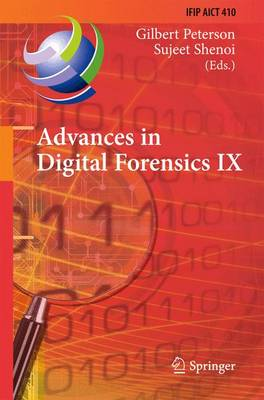 Advances in Digital Forensics IX: 9th IFIP WG 11.9 International Conference on Digital Forensics, Orlando, FL, USA, January 28-30, 2013, Revised Selected Papers