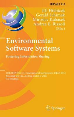 Environmental Software Systems. Fostering Information Sharing: 10th IFIP WG 5.11 International Symposium, ISESS 2013, Neusiedl am See, Austria, October 9-11, 2013, Proceedings