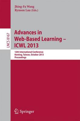Advances in Web-Based Learning - ICWL 2013: 12th International Conference, Kenting, Taiwan, October 6-9, 2013, Proceedings