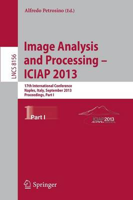Progress in Image Analysis and Processing, ICIAP 2013: Naples, Italy, September 9-13, 2013, Proceedings, Part I