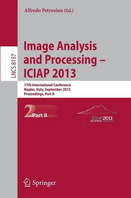 Progress in Image Analysis and Processing, ICIAP 2013: Naples, Italy, September 9-13, 2013, Proceedings, Part II
