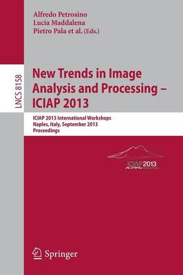 New Trends in Image Analysis and Processing, ICIAP 2013 Workshops: Naples, Italy, September 2013, Proceedings