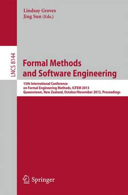 Formal Methods and Software Engineering: 15th International Conference on Formal EngineeringMethods, ICFEM 2013, Queenstown, New Zealand, October 29 - November 1, 2013, Proceedings