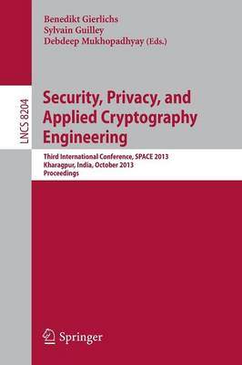 Security, Privacy, and Applied Cryptography Engineering: Third International Conference, SPACE 2013, Kharagpur, India, October 19-23, 2013, Proceedings