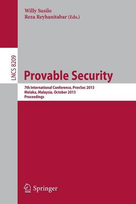 Provable Security: 7th International Conference, ProvSec 2013, Melaka, Malaysia, October 23-25, 2013, Proceedings
