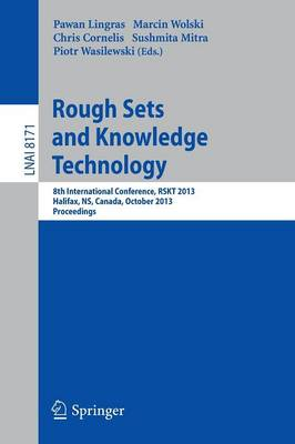 Rough Sets and Knowledge Technology: 8th International Conference, RSKT 2013, Halifax, NS, Canada, October 11-14, 2013, Proceedings