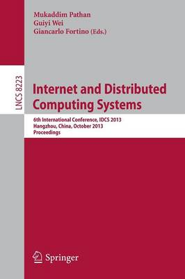 Internet and Distributed Computing Systems: 6th International Conference, IDCS 2013, Hangzhou, China, October 28-30, 2013, Proceedings