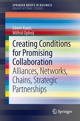 Creating Conditions for Promising Collaboration: Alliances, Networks, Chains, Strategic Partnerships
