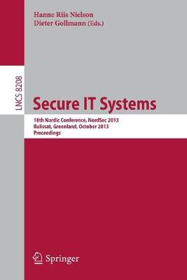 Secure IT Systems: 18th Nordic Conference, NordSec 2013, Ilulissat, Greenland, October 18-21, 2013, Proceedings