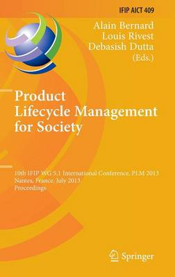 Product Lifecycle Management for Society: 10th IFIP WG 5.1 International Conference, PLM 2013, Nantes, France, July 8-10, 2013, Proceedings