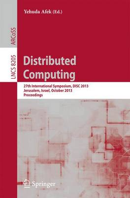 Distributed Computing: 27th International Symposium, DISC 2013, Jerusalem, Israel, October 14-18, 2013, Proceedings