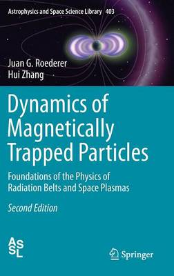 Dynamics of Magnetically Trapped Particles: Foundations of the Physics of Radiation Belts and Space Plasmas