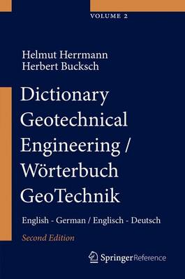 Dictionary Geotechnical Engineering/Woerterbuch GeoTechnik: English - German/Englisch - Deutsch