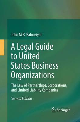 A Legal Guide to United States Business Organizations: The Law of Partnerships, Corporations, and Limited Liability Companies