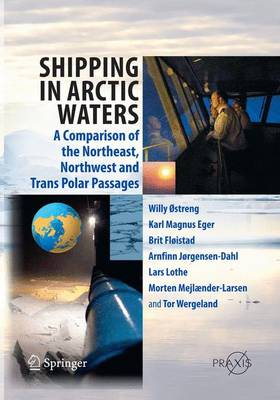 Shipping in Arctic Waters: A comparison of the Northeast, Northwest and Trans Polar Passages