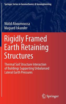 Rigidly Framed Earth Retaining Structures: Thermal soil structure interaction of buildings supporting unbalanced lateral earth pressures