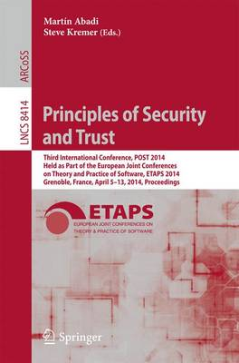 Principles of Security and Trust: Third International Conference, POST 2014, Held as Part of the European Joint Conferences on Theory and Practice of Software, ETAPS 2014, Grenoble, France, April 5-13, 2014, Proceedings
