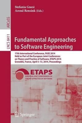 Fundamental Approaches to Software Engineering: 17th International Conference, FASE 2014, Held as Part of the European Joint Conferences on Theory and Practice of Software, ETAPS 2014, Grenoble, France, April 5-13, 2014, Proceedings