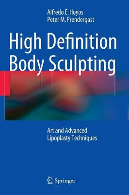 High Definition Body Sculpting: Art and Advanced Lipoplasty Techniques