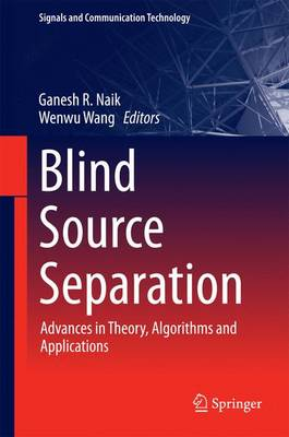 Blind Source Separation: Advances in Theory, Algorithms and Applications