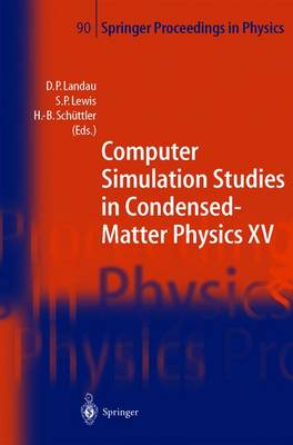 Computer Simulation Studies in Condensed-matter Physics XV: Proceedings of the Fifteenth Workshop Athens, Ga, USA, March 11-15, 2002