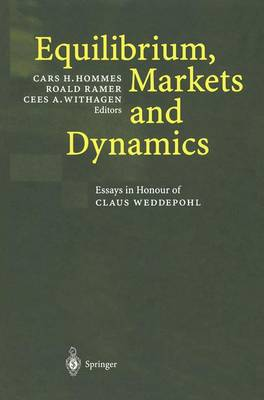 Equilibrium, Markets and Dynamics: Essays in Honour of Claus Weddepohl
