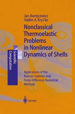 Nonclassical Thermoelastic Problems in Nonlinear Dynamics of Shells: Applications of the Bubnov-Galerkin and Finite Difference Numerical Methods