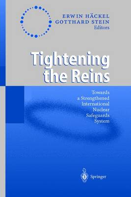 Tightening the Reins: Towards a Strengthened International Nuclear Safeguards System