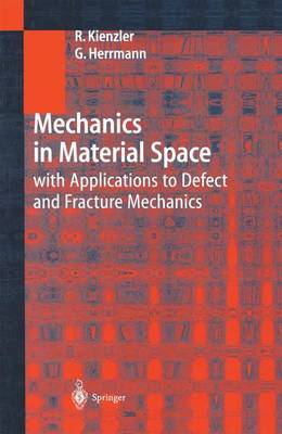 Mechanics in Material Space: with Applications to Defect and Fracture Mechanics