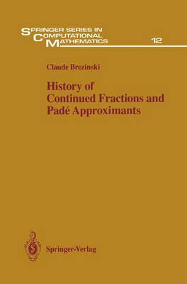 History of Continued Fractions and Pade Approximants