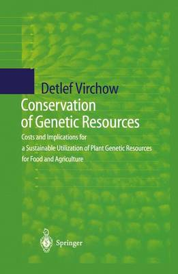 Conservation of Genetic Resources: Costs and Implications for a Sustainable Utilization of Plant Genetic Resources for Food and Agriculture