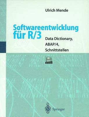 Softwareentwicklung F�r R/3: Data Dictionary, Abap/4, Schnittstellen