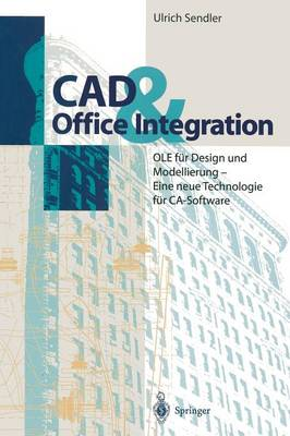 CAD & Office Integration: OLE Fur Design Und Modellierung - Eine Neue Technologie Fur CA-Software